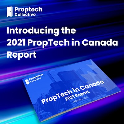 IMAGE: Proptech Collective has just released the first PropTech in Canada Report. (Courtesy Proptech Collective)