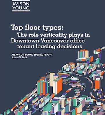 """IMAGE: Avison Young's """"Top floor types: The role verticality plays in Downtown Vancouver office tenant leasing decisions"""" surveys tenant office leasing preferences. (Courtesy Avison Young)"""